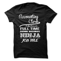 """[New tshirt name ideas] Accounting Clerk only because full time multitasking Ninja is not an actual job title  Coupon 10%  """"Accounting Clerk only because full time multitasking Ninja is not an actual job title"""" shirt is MUST have. Show it off proudly with this tee!  Tshirt Guys Lady Hodie  SHARE and Get Discount Today Order now before we SELL OUT  Camping 4th of july shirt fireworks tshirt a investment accounting analyst till die clerk only because full time multitasking ninja is not an…"""