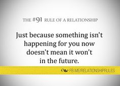 Just because something isn't happening for you now doesn't mean it won't happen for you in the future . Relationship Rules, Relationships, Advice Quotes, Let's Create, Writing Quotes, You Now, Helping People, Wish, Believe