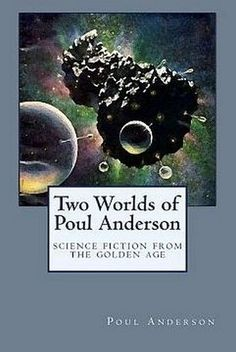Two Worlds of Poul Anderson, by Poul Anderson (chapbook)