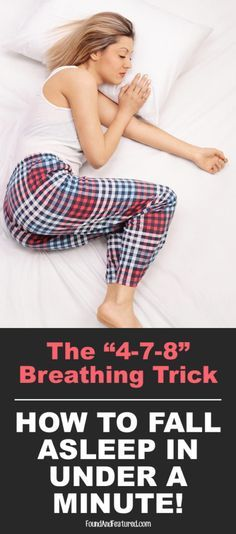 How to fall asleep in under a minute. Crazy, this really works! (Breathe in 4 sec, hold 7 sec, breathe out 8 sec)