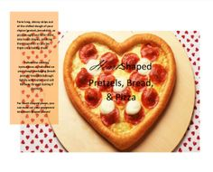 Heart-shaped pretzel, bread, and pizza recipes!  The Creative Classroom Curriculum: http://www.teacherspayteachers.com/Product/Valentines-Day-Food-Fun-1107899