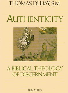 In Fr. Thomas Dubay's Authenticity, we learn how to discern whether we are being led by the Holy Spirit or by our own unredeemed inclinations and desires, whether it is the spirit of God or the prince of darkness that is operating in our disagreements and programs