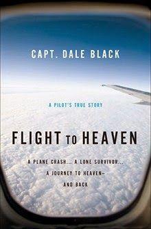 Flight to Heaven by Capt. Dale Black, Ken Gire  http://www.amazon.com/gp/product/B00B853SUU/?tag=am-bb-20