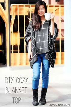DIY Cozy Blanket Top- So cute and comfy to wear during fall and winter! Takes under 30 minutes to make and only 1 yard of fabric! Full step-by-step instructions + photos.                                                                                                                                                                                 More
