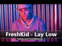 FreshKid - Lay Low (Official)