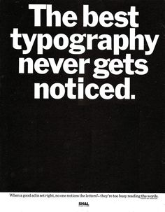 """Herb Lubalin, trade ad, Via Past Print. """" When a good ad is set right, no one notices the letters* – they're too busy reading the words. *Except art directors. Herb Lubalin, Graphic Design Typography, Branding Design, Logo Design, Gothic Fonts, Black And White Posters, Love Letters, Trust, Believe"""
