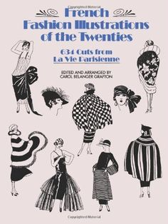 French Fashion Illustrations of the Twenties: 634 Cuts from La Vie Parisienne (Dover Fashion and Costumes) by Carol Belanger Grafton. $11.95. Publication: October 1, 1987. Author: Carol Belanger Grafton. Publisher: Dover Publications (October 1, 1987). Series - Dover Fashion and Costumes