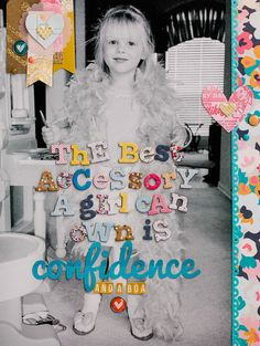 The Best Accessory is Confidence by dpayne at @studio_calico. So adorable.
