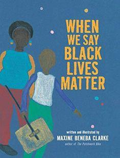 When We Say Black Lives Matter: Clarke, Maxine Beneba, Clarke, Maxine Beneba: 9781536222388: Books - Amazon.ca Matter Meaning, Australian Authors, Children's Picture Books, African Diaspora, Black Kids, When Us, Book Format, Vignettes, Books Online