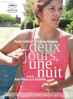 'Deux jours, une nuit' directed by Jean-Pierre Dardenne, Luc Dardenne with Marion Cotillard // Plot: The film follows Sandra, a young woman assisted by her husband, who has only one weekend to convince her colleagues to give up their bonuses so that she can keep her job. // 21th of May