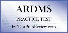 Free ARDMS Practice Test Questions by TestPrepReview. Be prepared for your ARDMS test and get the score you need on ARDMS exam day!