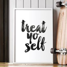 Treat yo Self http://www.notonthehighstreet.com/themotivatedtype/product/treat-yo-self-inspirational-typography-print @notonthehighst #notonthehighstreet