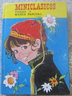 MINICLASICOS TOMO 7 MARIA PASCUAL EDIT TORAY AÑO 1984 (Libros de Segunda Mano - Literatura Infantil y Juvenil - Novela)