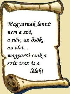 magyarnak lenni Peace Love Happiness, Peace And Love, My Love, Hungary History, Father Tattoos, Motivational Quotes, Inspirational Quotes, Everything And Nothing, Picture Quotes