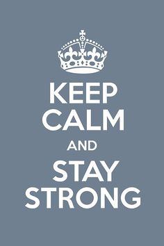 Always stay strong :)