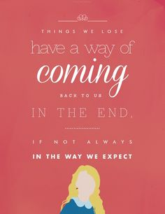 TOP 10 MOST POWERFUL HARRY POTTER QUOTES     Things we lose have a way of coming back to us in the end, if not always in the way we expect -Luna Lovegood