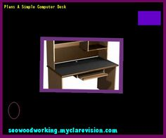 Plans A Simple Computer Desk 084731 - Woodworking Plans and Projects!