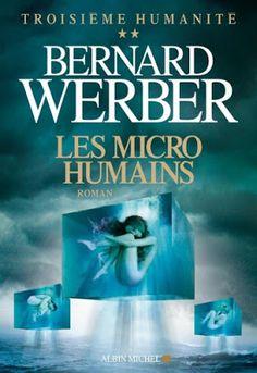L'evasion et les mots ... et les lettres s'envolent...: Troisième Humanité, tome 2 : Les Micro Humains -  ...