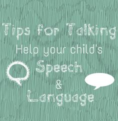 Helping your child's speech and language #Parentingtips http://www.topsecretmaternity.com/