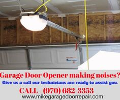 Garage door or Garage Door Opener making noises? Might be time to schedule a tune-up.. Give us a call our technicians are ready to assist you.     Just Call for your free estimate (970) 682-3353 or Visit on WWW.MikeGarageDoorRepair.CO