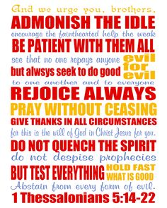 1 Thessalonians 5:14-22  I notice this verse says to Admonish the Idle....not to supply all their needs.