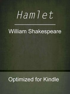 Hamlet by William Shakespeare, http://www.amazon.com/dp/B005CWJI4U/ref=cm_sw_r_pi_dp_YTqOpb13Y5JGK
