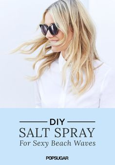Save a few pennies with this DIY salt spritz that requires only three ingredients! Fill an empty spray bottle with 8 oz. of water, add 2 tbsp. of kosher or sea salt and shake, mix a tsp. of hair gel and shake. Spray on wet or damp hair!