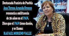 Opinión Inercial: Destacada Panista de Puebla Ana Teresa Aranda Orozco renuncia a militancia de 26 años en el #PAN. Dice que el PAN tiene dueño, y se llama: RAFAEL MORENO VALLE. #Comparte!!...
