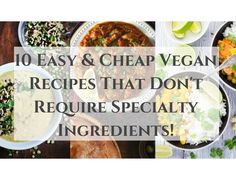 10 Easy And Cheap Vegan Recipes That Don't Require Specialty Ingredients