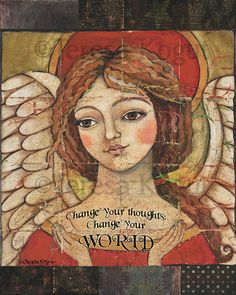 Change your thoughts, change your world by Teresa Kogut