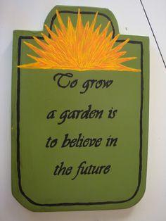 Garden sign Garden Sayings, Garden Quotes, Garden Projects, Projects To Try, Garden Club, Sign Quotes, Upcycle, Yard, Craft Ideas
