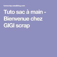 Tuto sac à main - Bienvenue chez GIGI scrap