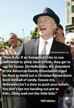 Marijuana Quote by Bill Maher Sad Love, Love Him, Bill Maher Quotes, Secret Crush, Atheism, Funny Quotes, Random Quotes, Comedians, Drugs