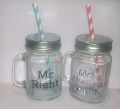 """Hand painted """"Mr right"""" and """"Mrs always right"""" drinking jars. by BeUniqueCrafting on Etsy"""