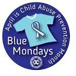 During the Month of April wear Blue on Monday's in support of the Prevention of Child Abuse & Neglect