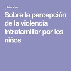 Sobre la percepción de la violencia intrafamiliar por los niños
