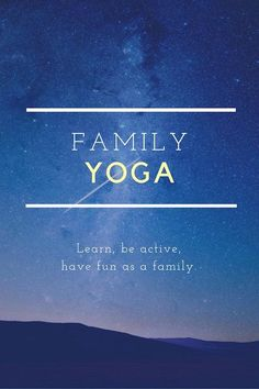 Using movement and imagination: a Family Yoga experience to learn, stay active, and have fun as a family.