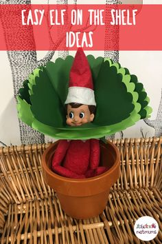 Easy Elf on the Shelf ideas. Create this flower elf by taping a cardboard flower around his neck and sitting him in a plant pot.