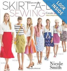 Skirt-a-Day Sewing: Create 28 Skirts for a Unique Look Every Day: Nicole Smith: 9781603429740: Amazon.com: Books