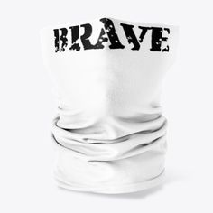 BRAVE Neck Gaiters $27.99 from The Inspirational Mask Store Mask | facemask, face, virus, face mask, quarantine, covid, corona, pandemic, covid-19, coronavirus, funny, epidemic, corona virus, cool, covid 19, gift, hero, 2020, covid19, gas mask, infection, influenza, masked, wear, gas, love, masks, santa claus, social distancing, boy, children, cute, disease, face cover, gift idea , fashion mask, black mask, designer face mask, face masks uk