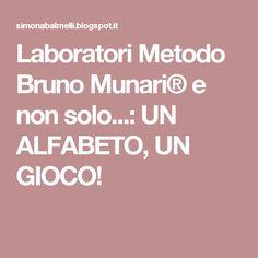 Laboratori Metodo Bruno Munari® e non solo...: UN ALFABETO, UN GIOCO!
