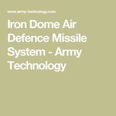 Iron Dome Air Defence Missile System - Army Technology