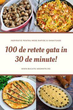 100 de rețete gata în 30 de minute Good Healthy Recipes, New Recipes, Vegetarian Recipes, Cooking Recipes, Avocado Salad Recipes, Good Food, Yummy Food, Quick Meals, Food And Drink