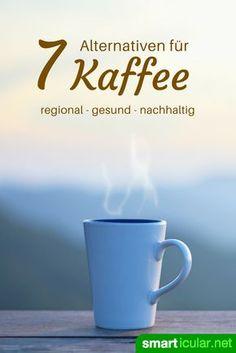 Regionale Alternativen zu Kaffee