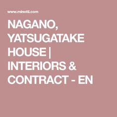 competitive price 93a83 8fba6 NAGANO, YATSUGATAKE HOUSE   INTERIORS   CONTRACT - EN
