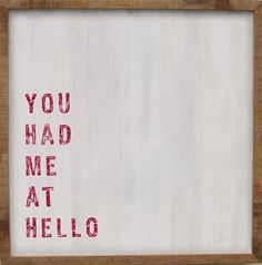 'You Had Me At Hello'