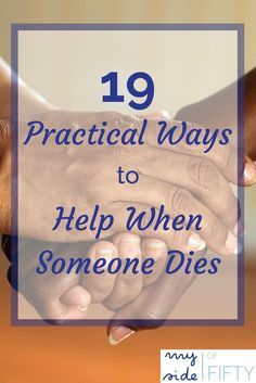 When someone dies, we want to reach out to their friends and family and help in some way. Often times, we can be paralyzed because we just don't know what to do. Get my FREE guide - 19 Practical Ways to Help When Someone Dies.