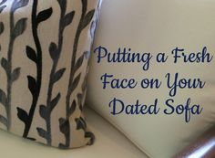 How to update a dated sofa without replacing it. Home staging trick that solves a common homeowner's dilemma.