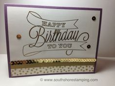 Birthday card using Another Great Year from the Stampin' Up! 2014 Occasions mini catalog by Emily Mark SU demo Montreal. www.southshorestamping.com
