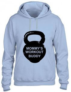 mommy's workout buddy Hoodie
